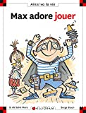 Max adore jouer